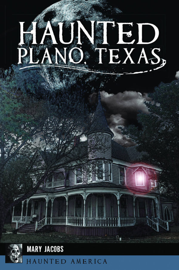 Haunted Plano Texas - Haunted America - Mary Jacobs - Book Cover